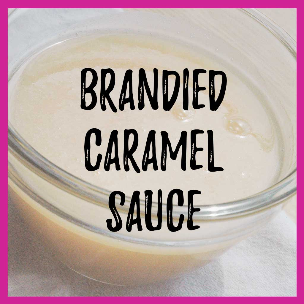 Brandied Caramel Sauce