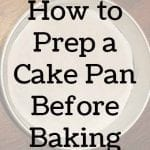 How to Prep Cake Pans Before Baking