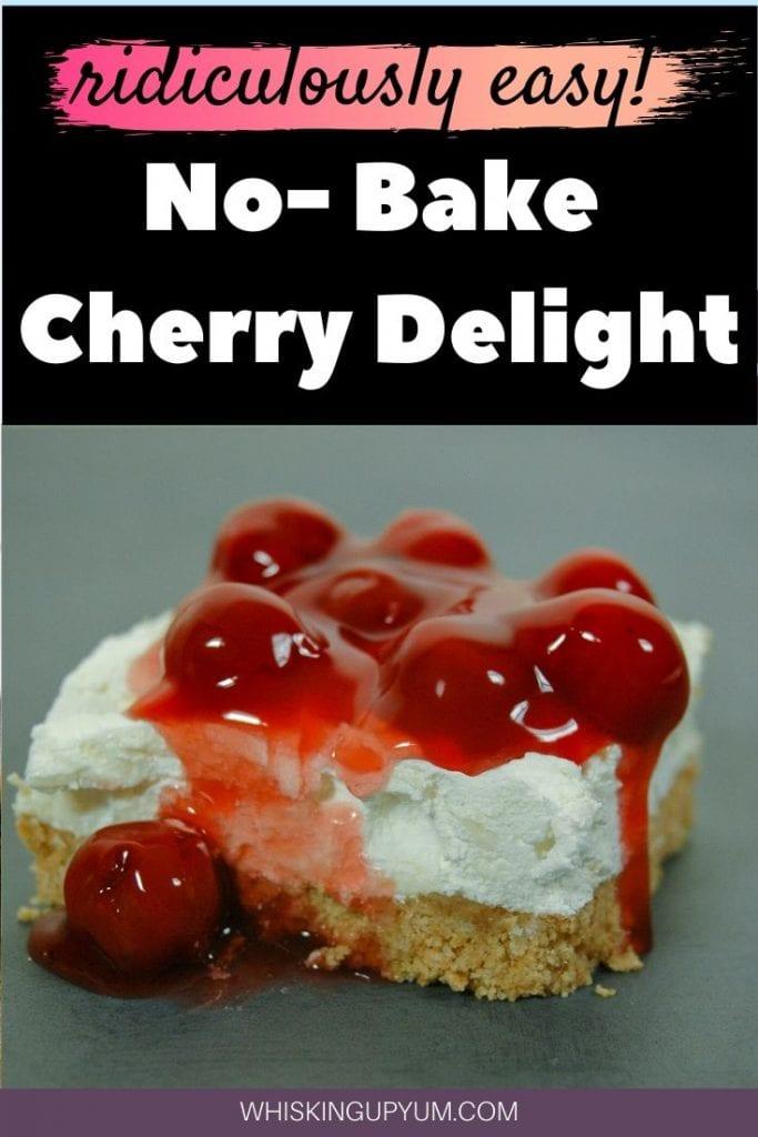 No-Bake Cherry Delight Dessert